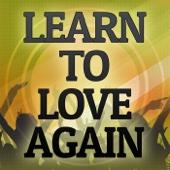 Learn To Love Again (Originally Performed by Lawson) (Karaoke Version)