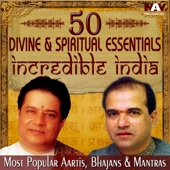 50 Divine and Spiritual Essentials Music from Incredible India Best of Most Popular Aartis, Bhajans & Mantras