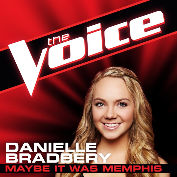 Maybe It Was Memphis The Voice Performance - Single Danielle Bradbery CD cover