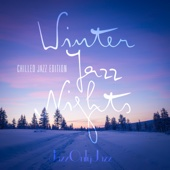 Jazz Only Jazz Winter Jazz Nights Chilled Jazz Edition Various Artists Ustaw na halo granie