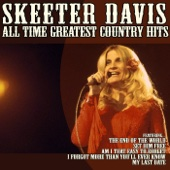I Forgot More Than You'll Ever Know: Skeeter Davis All Time Greatest Country Hits
