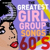 Be My Baby: The Greatest Girl Group Songs of the 60's - He's so Fine, Rescue Me, My Guy, And More!