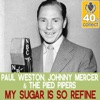 My Sugar Is So Refine (Remastered) - Single, Paul Weston, Johnny Mercer & The Pied Pipers