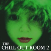 The Chill Out Room 2 - Various Artists