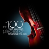 Various Artists - The 100 Most Essential Pieces of Classical Music  artwork