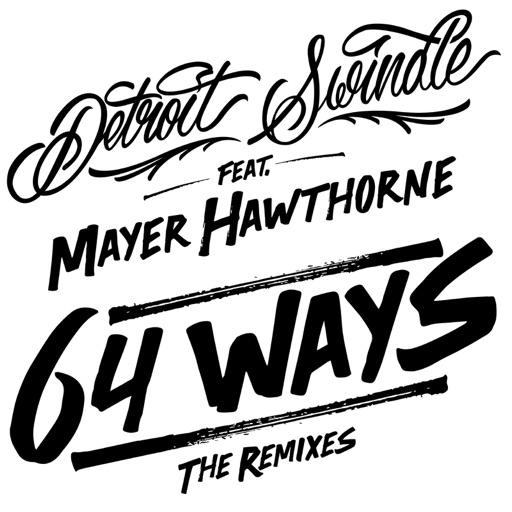 64 Ways (Detroit Swindle's 65th Way Dub) [feat. Mayer Hawthorne] - Detroit Swindle