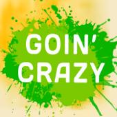 Goin' Crazy (Originally Performed by Dizzee Rascal and Robbie Williams) (Karaoke Version)