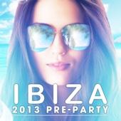 Ibiza 2013 Pre-Party