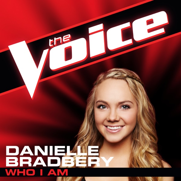 Who I Am The Voice Performance - Single Danielle Bradbery CD cover