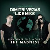 Dimitri Vegas & Like Mike: Bringing the World the Madness
