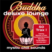 Buddha Deluxe Lounge - Mystic Chill Sounds