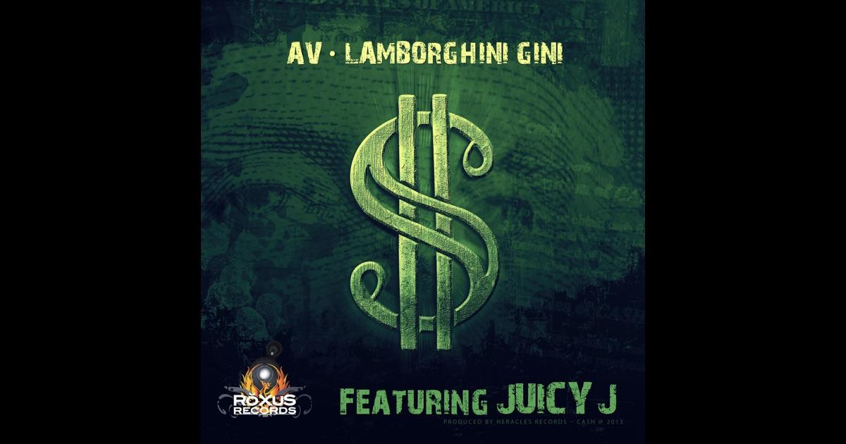 Cash Feat Juicy J Single By Av Amp Lamborghini Gini On