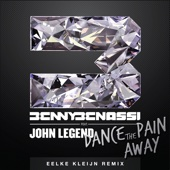 Dance the Pain Away (feat. John Legend) [Eelke Kleijn Remix Radio Edit] - Single cover art