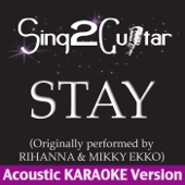 Stay (Originally Performed By Rihanna & Mikky Ekko) [Acoustic Karaoke Version]