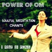 Power of Om: Soulful Meditation Chants