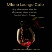 Milano Lounge Cafe - Sexy Atmosphere Wine Bar Restaurant Music Chillout & Cocktail Music Lounge Mediterranea del Mar Collection