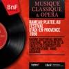 Rameau: Platée, au Festival d'Aix-en-Provence 1956 (Mono Version)