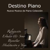 Destino Piano: Nueva Música de Piano Colección, Relajación, Estudio & Sono, Música Relajante para Bienestar, Meditación y Yoga