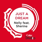 Just a Dream (Coke Studio Fusion Mix) [feat. Sherine]
