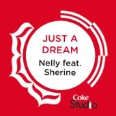 Just a Dream (Coke Studio Fusion Mix) [feat. Sherine] - Nelly