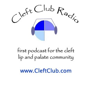 Cleft Club Radio - podcast for cleft lip & palate community