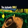 Smile, The Jayhawks
