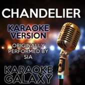 Chandelier (Karaoke Instrumental Version) [Originally Performed By Sia]