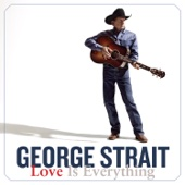 George Strait - Love Is Everything  artwork
