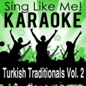 Turkish Traditionals, Vol. 2 (Karaoke Version)