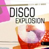 Modern Art of Music: Disco Explosion, Vol. 1