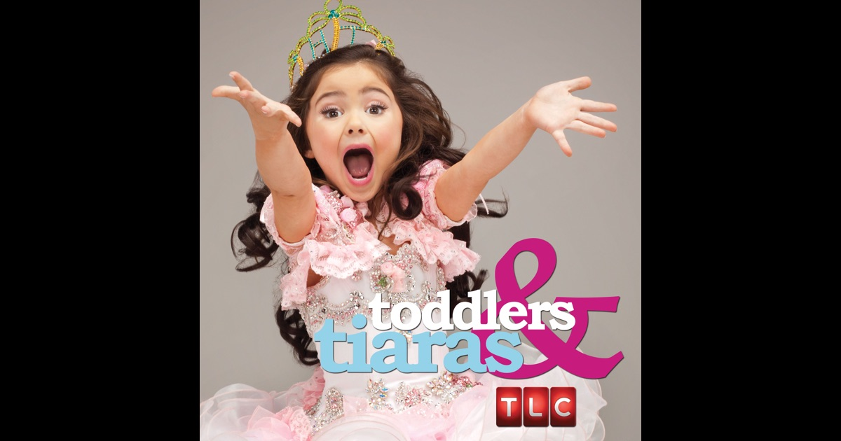 Toddlers and tiaras full episodes
