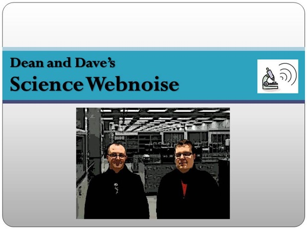 Dean and Dave's Science Webnoise