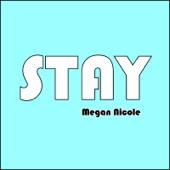 Stay - Megan Nicole