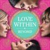 Love Within - Beyond, Tina Turner, Regula Curti, Dechen Shak-Dagsay & Sawani Shende-Sathaye