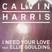I Need Your Love (feat. Ellie Goulding) - Single