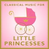 Classical Music For Little Princesses