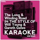 The Long & Winding Road (In the Style of Will Young & Gareth Gates) [Karaoke Version]