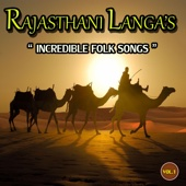 Naik Mohammad & Sikander Kha Langa & Party - Rajasthani Langas (Incredible Folk Songs) artwork