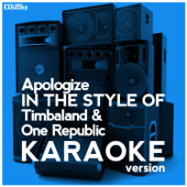 Apologize (In the Style of Timbaland & One Republic) [Karaoke Version]