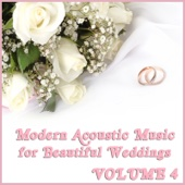 Modern Acoustic Music for Beautiful Weddings, Vol. 4