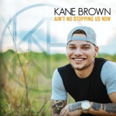 Kane Brown - Ain't No Stopping Us Now artwork