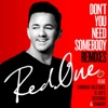 Don't You Need Somebody (feat. Enrique Iglesias, R. City, Serayah & Shaggy) [Remixes] - EP, RedOne