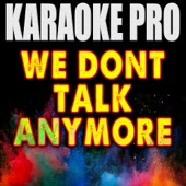 We Don't Talk Anymore (Originally Performed by Charlie Puth & Selena Gomez) [Instrumental Version]