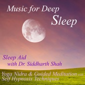 Sleep Aid: Yoga Nidra and Guided Meditations (feat. Dr. Siddharth Ashvin Shah)
