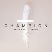 Champion - Bryan & Katie Torwalt Cover Art