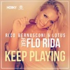 Keep Playing (feat. Flo Rida) [Remixes], Rico Bernasconi & Lotus