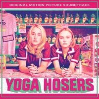 Yoga Hosers - Official Soundtrack