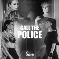 Call the Police (Radio Edit) - Single - G Girls