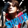 SHOUT! - Single