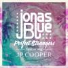 Perfect Strangers (feat. JP Cooper) - Jonas Blue